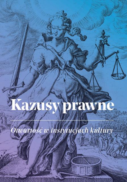 Kazusy prawne - otwartość winstytucjach kultury